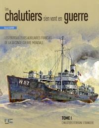 Gérard Garier - Les chalutiers s'en vont en guerre - Tome 1, Chalutiers d'origine étrangère.