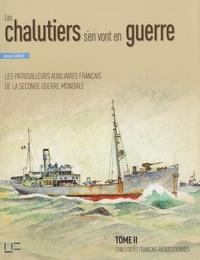 Gérard Garier - Les chalutiers s'en vont en guerre - Tome 2, Chalutiers français réquisitionnés d'un déplacement supérieur à 400t.