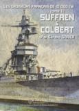 Gérard Garier - Les croiseurs français de 10 000 tW Tome 1 : Suffren & Colbert.