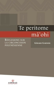 Gérard Garnier - Te peritome ma'ohi - Réflexions sur la circoncision polynésienne.