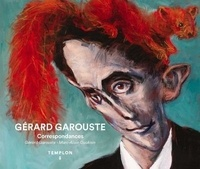 Gérard Garouste et Marc-Alain Ouaknin - Gérard Garouste - Correspondances.