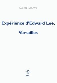 Gérard Gavarry - Expérience d'Edward Lee, Versailles.