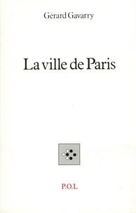 Gérard Gavarry - La Ville de Paris.