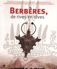 Gérard Gay-Perret et Michel Colardelle - Berbères, de rives en rêves.