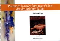 Gérard Geay - Pratique de la musica ficta au XVIe siècle dans les tablatures de luth - Edition en 2 volumes.