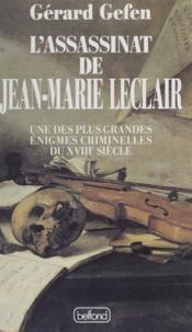 Gérard Gefen et Philippe Beaussant - L'assassinat de Jean-Marie Leclair - Une des plus grandes énigmes criminelles du XVIIIe siècle.
