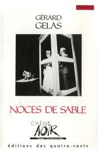 Gérard Gelas - Noces de sable.