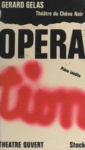Gérard Gelas et Lucien Attoun - Opération - Avignon, Théâtre du Chêne noir, 9 juillet 1970.