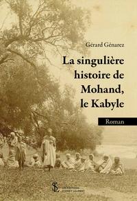 Gérard Genarez - La singulière histoire de Mohand, le kabyle.