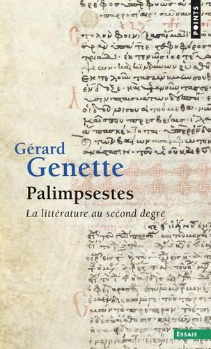 Gérard Genette - Palimpsestes - La littérature au second degré.