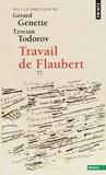 Gérard Genette et Tzvetan Todorov - Travail de Flaubert.
