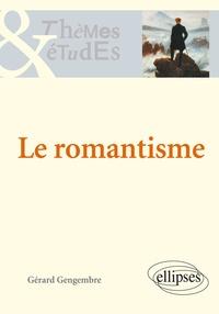Gérard Gengembre - Le romantisme.