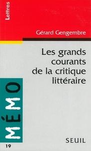 Gérard Gengembre - Les grands courants de la critique littéraire.
