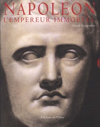 Gérard Gengembre - Napoléon - L'Empereur immortel.