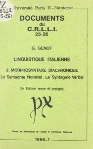 Gérard Genot - Linguistique italienne (2). Morphosyntaxe diachronique : le syntagme nominal, le syntagme verbal.