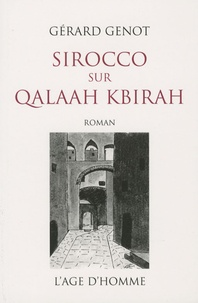 Gérard Genot - Sirocco sur Qalaah Kbirah.