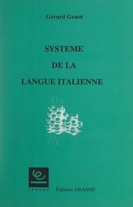 Gérard Genot - Système de la langue italienne.