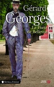 Gérard Georges - Le Poète de Bellevue.