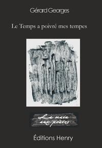 Gérard Georges - Le Temps a poivré mes tempes.