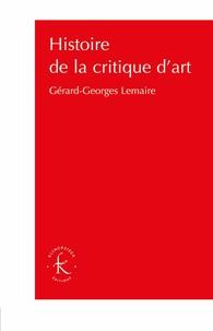 Gérard-Georges Lemaire - Histoire de la critique d'art.