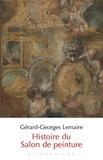 Gérard-Georges Lemaire - Histoire du Salon de peinture.