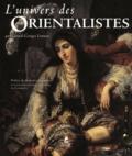 Gérard-Georges Lemaire - L'univers des Orientalistes.