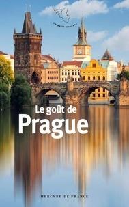 Gérard-Georges Lemaire - Le goût de Prague.