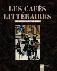 Gérard-Georges Lemaire - Les cafés littéraires.