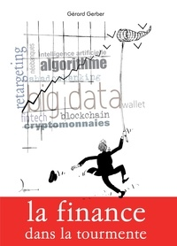 Gerard Gerber - La finance dans la tourmente.