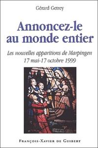 Annoncez-le au monde entier. Eléments pour une histoire critique des nouvelles apparitions de Marpingen (Sarre, Allemagne) 17 mai - 17 octobre 1999.pdf