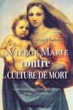 Gérard Getrey - La Vierge Marie contre la culture de mort - Les nouvelles apparitions de Marpingen 17 mai-17 octobre 1999.