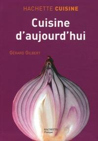 Gérard Gilbert - Cuisine d'aujourd'hui.
