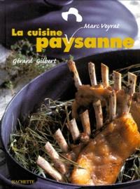 Gérard Gilbert et Marc Veyrat - La cuisine paysanne.