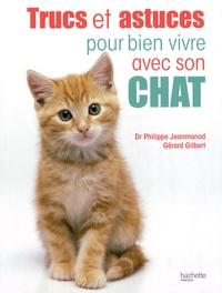 Gérard Gilbert et Philippe Jeanmonod - Trucs et astuces pour bien vivre avec son chat.