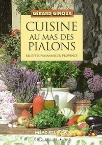 Gérard Ginoux - Cuisine au mas des Pialons - Recettes paysannes en Provence.