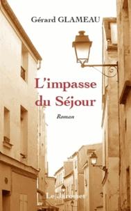 Gérard Glameau - L'impasse du séjour.