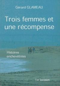 Gérard Glameau - TROIS FEMMES ET UNE RÉCOMPENSE.
