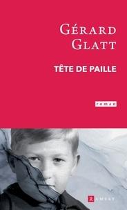 Gérard Glatt - Tête de paille.