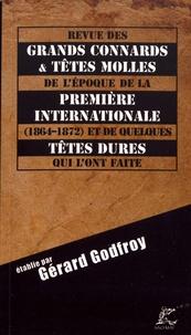 Gérard Godfroy - Revue des grands connards et têtes molles de l'époque de la Première Internationale (1864-1872) et quelques têtes dures qui l'ont faite.