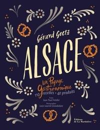 Gérard Goetz - Alsace - Un paysage gastronomique.