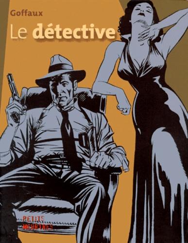 Gérard Goffaux - Le détective.