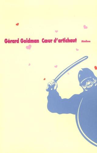 Gérard Goldman - Coeur d'artichaut.