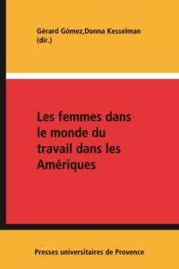 Gérard Gómez et Donna Kesselman - Les femmes dans le monde du travail dans les Amériques.