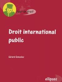 Gérard Gonzalez - Droit international public.