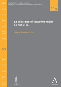 Gérard Gonzalez - La subsidiarité conventionnelle en question - Essai de systématisation.