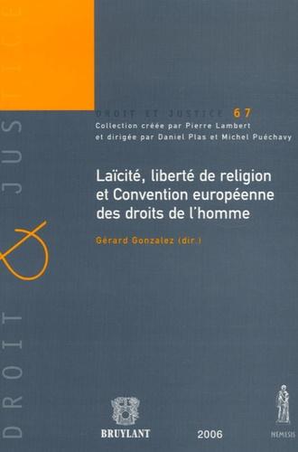 Gérard Gonzalez - Laïcite, liberté de religion et Convention européenne des droits de l'homme.