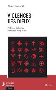 Gérard Gouesbet - Violences des dieux.