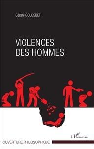 Gérard Gouesbet - Violences des hommes.