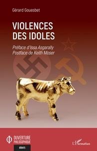 Gérard Gouesbet - Violences des idoles.