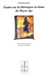 Gérard Gouiran - Etudes sur la littérature occitane du Moyen Age.